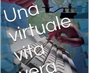 """""""Una Virtuale Vita Vera"""" : il nuovo libro del massese Massimo Tagino"""